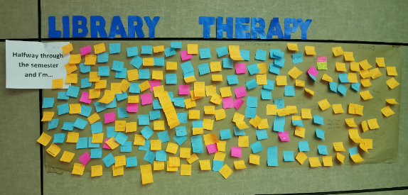 Library Therapy Wall: 2018 Fall - Halfway Through the Semester and I'm...