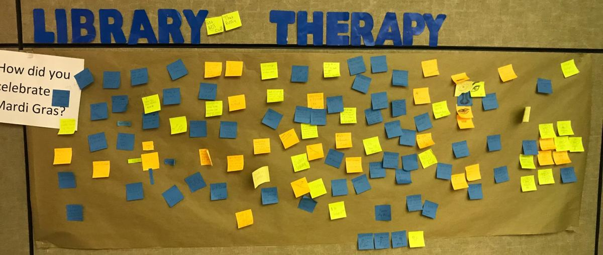 Library Therapy Wall: 2019 Spring - How Did You Celebrate Mardi Gras?...